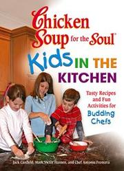 Cover of: Chicken Soup for the Soul Kids in the Kitchen | Jack Canfield