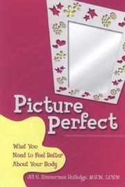 Picture Perfect by Jill Zimmerman Rutledge M.S.W. LCSW, Jill Zimmerman Rutledge