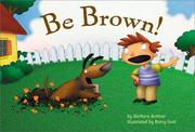 Cover of: Be Brown!