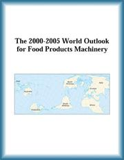Cover of: The 2000-2005 World Outlook for Food Products Machinery (Strategic Planning Series) | Research Group