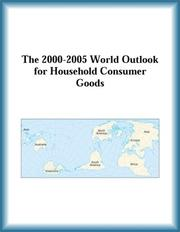 Cover of: The 2000-2005 World Outlook for Household Consumer Goods (Strategic Planning Series) | Research Group