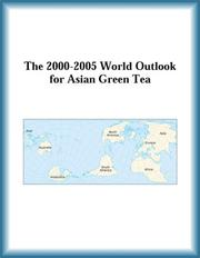 Cover of: The 2000-2005 World Outlook for Asian Green Tea (Strategic Planning Series) | Research Group