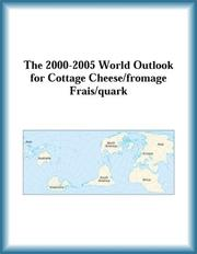 Cover of: The 2000-2005 World Outlook for Cottage Cheese/fromage Frais/quark (Strategic Planning Series) | Research Group