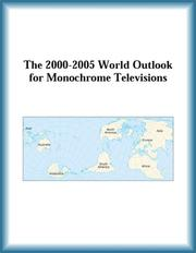 Cover of: The 2000-2005 World Outlook for Monochrome Televisions (Strategic Planning Series) | Research Group