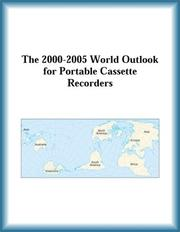 Cover of: The 2000-2005 World Outlook for Portable Cassette Recorders (Strategic Planning Series) | Research Group