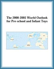 Cover of: The 2000-2005 World Outlook for Pre-school and Infant Toys (Strategic Planning Series) | Research Group
