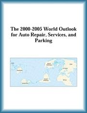 Cover of: The 2000-2005 World Outlook for Auto Repair, Services, and Parking (Strategic Planning Series) | Research Group