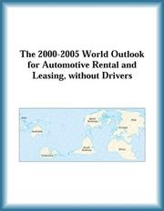 Cover of: The 2000-2005 World Outlook for Automotive Rental and Leasing, without Drivers (Strategic Planning Series) | Research Group