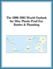 Cover of: The 2000-2005 World Outlook for Misc Plastic Prod Exc Bottles & Plumbing (Strategic Planning Series) | Research Group