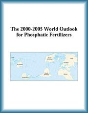 Cover of: The 2000-2005 World Outlook for Phosphatic Fertilizers (Strategic Planning Series) | Research Group