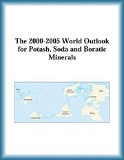 Cover of: The 2000-2005 World Outlook for Potash, Soda and Boratic Minerals (Strategic Planning Series) | Research Group