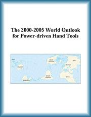 Cover of: The 2000-2005 World Outlook for Power-driven Hand Tools (Strategic Planning Series) | Research Group