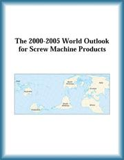 Cover of: The 2000-2005 World Outlook for Screw Machine Products (Strategic Planning Series) | Research Group