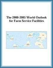 Cover of: The 2000-2005 World Outlook for Farm Service Facilities (Strategic Planning Series) | Research Group