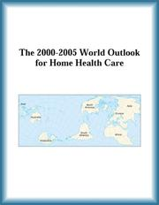 Cover of: The 2000-2005 World Outlook for Home Health Care (Strategic Planning Series) | Research Group