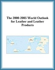 Cover of: The 2000-2005 World Outlook for Leather and Leather Products (Strategic Planning Series) | Research Group