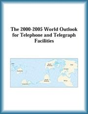 Cover of: The 2000-2005 World Outlook for Telephone and Telegraph Facilities (Strategic Planning Series) | Research Group