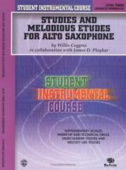 Cover of: Student Instrumental Course, Studies and Melodious Etudes for Alto Saxophone, Level III (Student Instrumental Course) | Willis Coggins