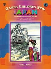 Cover of: Games Children Sing- Japan | Gloria Kiester