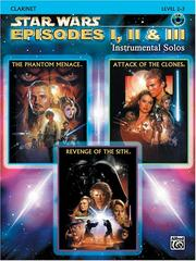 Cover of: Star Wars Episodes I, II & III Instrumental Solos Book & CD (Clarinet Edition) | John Williams