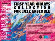 Cover of: First Year Charts Collection for Jazz Ensemble