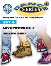 Cover of: Love Potion No. 9 / Yellow Bird (Wb Dance Series) | Greg Gilpin