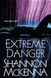 Cover of: Extreme Danger | Shannon McKenna