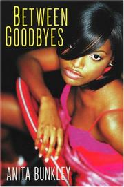 Between Goodbyes by Anita Richmond Bunkley