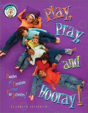 Cover of: Play, Pray, and Hooray! (CPH teaching resource, grades Prek-1)