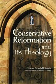 Cover of: The Conservative Reformation and Its Theology | Krauth, Charles Porterfield