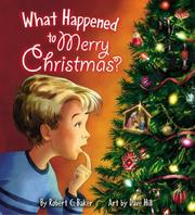 Cover of: What Happened to Merry Christmas? | Robert C. Baker