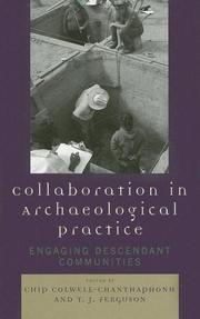 Cover of: Collaboration in Archaeological Practice | Chip Colwell-Chanthaphonh