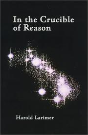 Cover of: In the Crucible of Reason | Harold Larimer