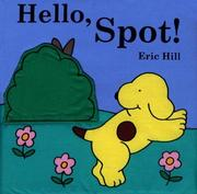 Cover of: Hello, Spot!(Rag Book) | Eric Hill