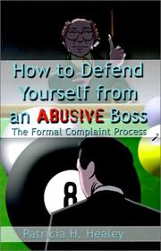 Cover of: How to Defend Yourself from an Abusive Boss | Patricia H. Healey