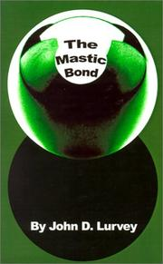 Cover of: The Mastic Bond | John D. Lurvey