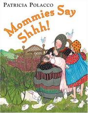 Cover of: Mommies say shhh!