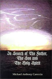 Cover of: In Search of the Father, the Son and the Holy Spirit | Anthony Michael Careccia