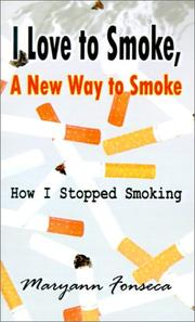 Cover of: I Love to Smoke, a New Way to Smoke | Maryann Fonseca