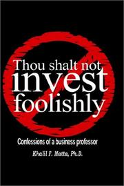 Cover of: Thou Shalt Not Invest Foolishly | Khalil Fadil, Ph.D. Matta