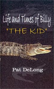 Cover of: Life and Times of Billy the Kid | Pat DeLong