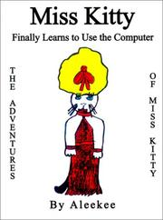 Cover of: Miss Kitty Finally Learns to Use the Computer (Adventures of Miss Kitty) | Aleekee