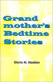 Grandmother's Bedtime Stories by Gloria M. Madden