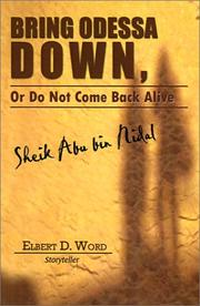 Cover of: Bring Odessa Down, or Do Not Come Back Alive - Sheik Abu Bin Nidal | Elbert D. Word