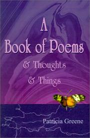 Cover of: Book of Poems & Thoughts & Things | Patricia Greene