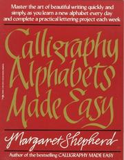 Cover of: Calligraphy alphabets made easy by Margaret Shepherd