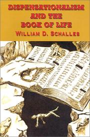 Cover of: Dispensationalism and the Book of Life | William D. Schalles
