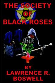 Cover of: The Society of Black Roses | Lawrence R. Boswell