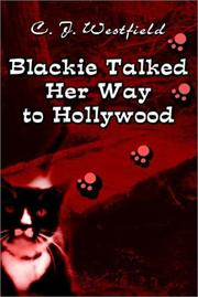 Cover of: Blackie Talked Her Way to Hollywood | C. J. Westfield