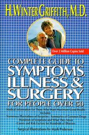 Cover of: Complete guide to symptoms, illness & surgery for people over 50